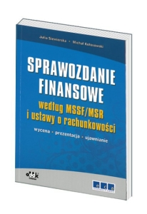 Sprawozdanie finansowe według MSSR/MSSF i Ustawy o Rachunkowości